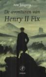 De avonturen van Henry II Fix - Atte Jongstra