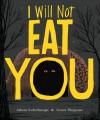 I Will Not Eat You - Scott Magoon, Adam Lehrhaupt