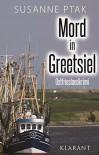 Mord in Greetsiel. Ostfrieslandkrimi - Susanne Ptak