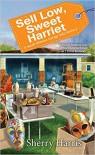 Sell Low, Sweet Harriet - Sherry Harris