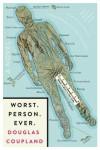 Worst. Person. Ever. - Douglas Coupland