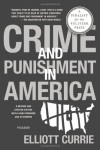 Crime and Punishment in America - Elliott Currie
