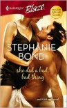 She Did A Bad, Bad Thing - Stephanie Bond