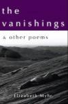 The Vanishings & other poems - Elizabeth Myhr