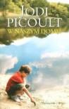 W naszym domu - Michał Juszkiewicz, Jodi Picoult