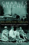 An Appetite for Life: The Education of a Young Diarist, 1924-1927 - Charles Ritchie