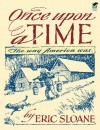 Once Upon a Time: The Way America Was - Eric Sloane