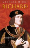 Richard III (Revealing History) - Michael Hicks