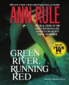 Green River, Running Red: The Real Story of the Green River Killer--Americas Deadliest Serial Murderer - Michele Pawk, Ann Rule