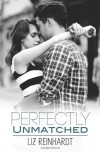 Perfectly Unmatched (A Youngblood Novel) - Liz Reinhardt