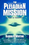 The Pleiadian Mission: A Time of Awareness - Randolph Winters