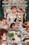 Making the Best of the Zombie Apocalypse - Alisha Adkins