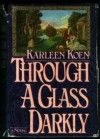 Through a Glass Darkly - Karleen Koen, Kathleen Koen