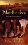 The Matchmaker (Harlequin Historical) - Lisa Plumley