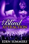 Blind Attraction (Reckless Beat, #1) - Eden Summers