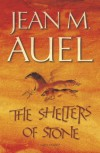 The Shelters of Stone (Earth's Children, #5) - Jean M. Auel