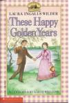 These Happy Golden Years  - Laura Ingalls Wilder, Garth Williams