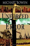 Unforced Error: A Rep and Melissa Pennyworth Mystery - Michael Bowen M.A