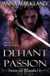 Defiant Passion - Anna Markland
