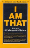 I Am That: Talks with Sri Nisargadatta Maharaj - Sri Nisargadatta Maharaj, Sudhaker S. Dikshit, Maurice Frydman
