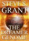 The Dreamer Genome - Steve S. Grant
