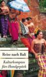 Reise nach Bali: Kulturkompass fürs Handgepäck - Lucien Leitess