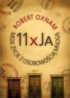 11 x Ja. Moje życie z osobowością mnogą - Robert B. Oxnam
