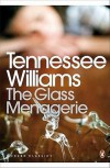 The Glass Menagerie (Modern Classics (Penguin)) - Tennessee Williams, Robert Bray