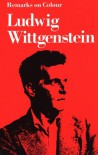 Remarks on Colour - Ludwig Wittgenstein