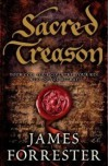 Sacred Treason (Clarenceaux, #1) - James Forrester