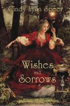 Wishes and Sorrows (Myth and Magic) - Cindy Lynn Speer