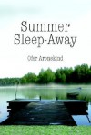 Summer Sleep-Away - Ofer Aronskind