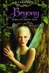 Bryony: Rebellin unter Feen  - R.J. Anderson