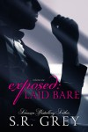 Exposed: Laid Bare (Laid Bare #1) - S.R. Grey