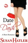 Date and Dash (Better Date than Never Book 10) - Susan Hatler