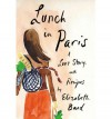 [ [ Lunch in Paris: A Love Story, with Recipes[ LUNCH IN PARIS: A LOVE STORY, WITH RECIPES ] By Bard, Elizabeth ( Author )Feb-01-2010 Hardcover ] ] By Bard, Elizabeth ( Author ) Feb - 2010 [ Hardcover ] - Elizabeth Bard