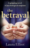 The Betrayal: A gripping novel of psychological suspense - Laura Elliot