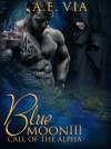 Blue Moon III: Call of the Alpha - A.E. Via