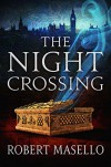 The Night Crossing  - Robert Masello