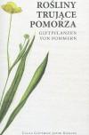 Rośliny trujące Pomorza - Mikołaj Radomski, Georg Gotthilf Jacob Homann, Robert Kupisiński