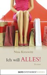 Ich will alles!: Roman - Nina Kresswitz