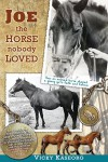 Joe -- the Horse Nobody Loved - Vicky S. Kaseorg