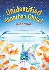 Unidentified Suburban Object - Mike Jung
