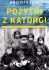 Pożytki z katorgi - Wojciech Lada