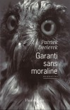 Garanti sans moraline - Patrick Declerck