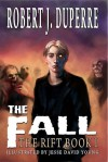 The Fall: The Rift Book I - Robert J. Duperre