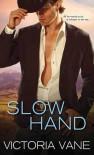 Slow Hand - Victoria Vane
