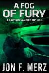 A Fog of Fury - Jon F. Merz