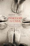 Portami a casa (Garzanti Narratori) - Jonathan Tropper, Sara Caraffini