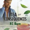 Tea or Consequences -  'KC Burn'